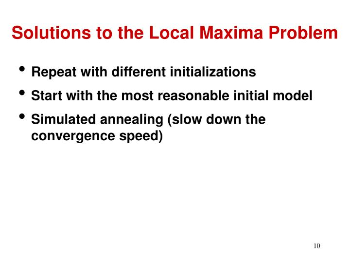 Solutions to the Local Maxima Problem