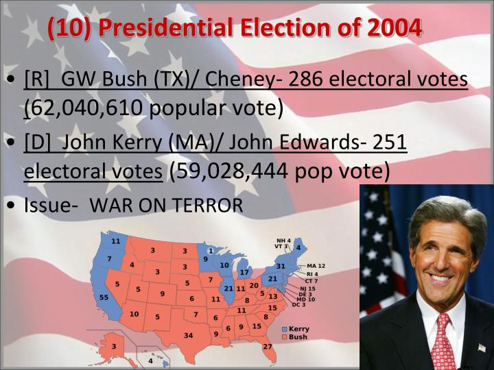 (10) Presidential Election of 2004