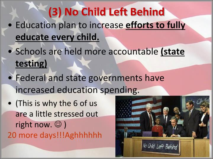 (3) No Child Left Behind