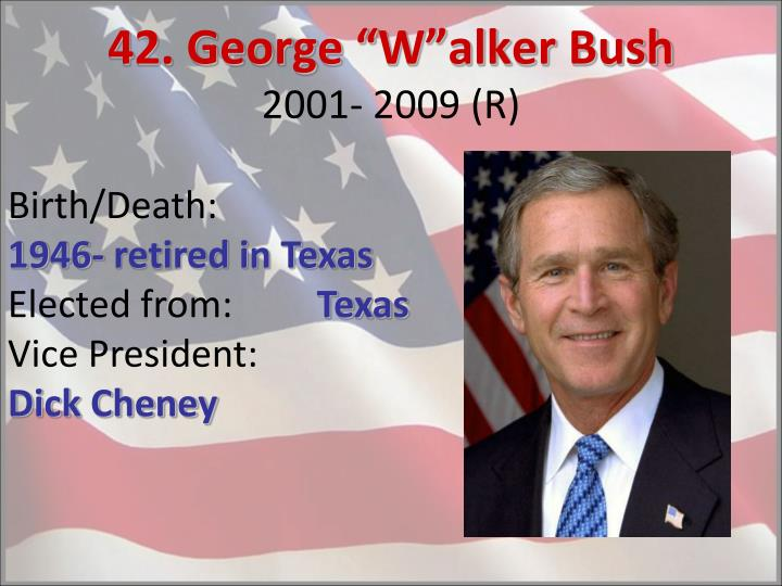 42 george w alker bush 2001 2009 r