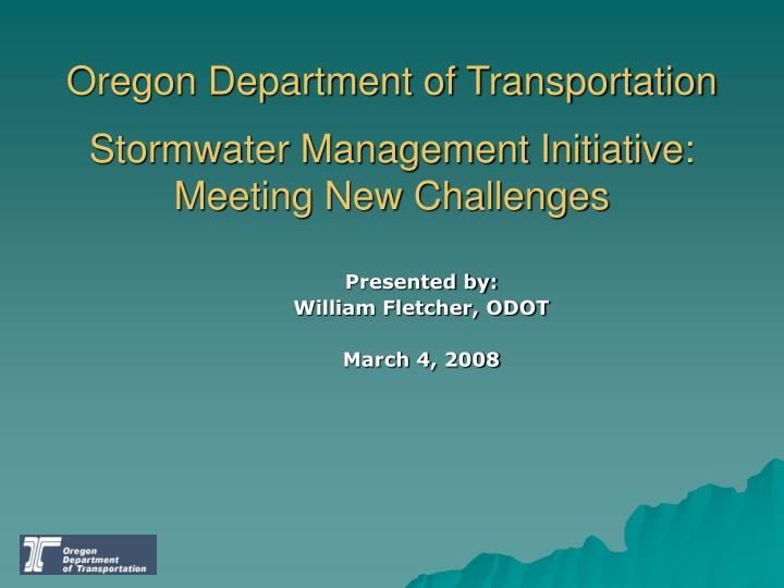 Oregon department of transportation stormwater management initiative meeting new challenges