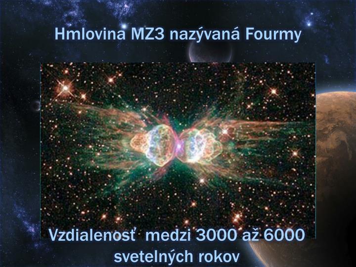 Hmlovina MZ3 nazývaná