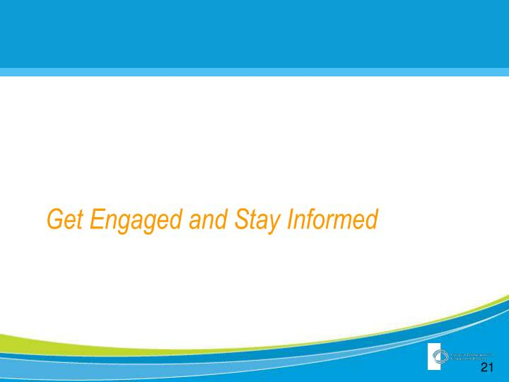 Get Engaged and Stay Informed