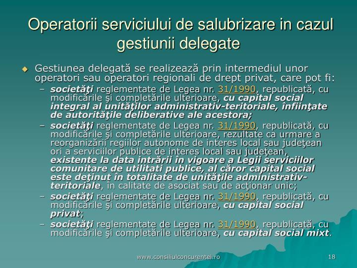 Operatorii serviciului de salubrizare in cazul gestiunii delegate