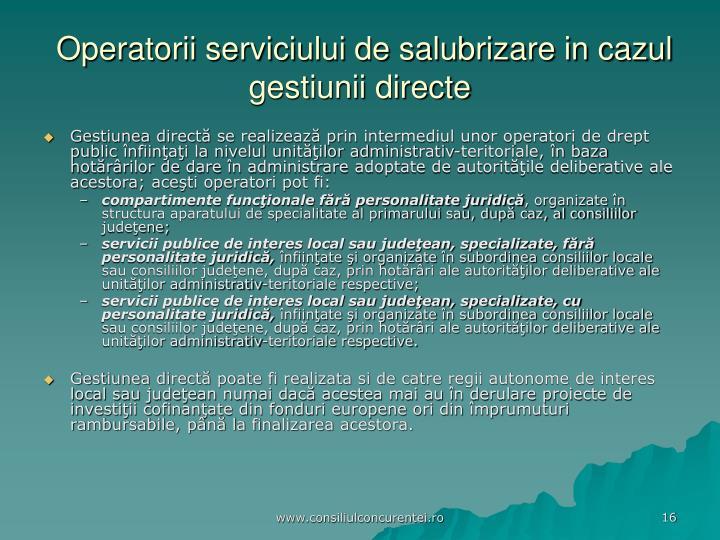 Operatorii serviciului de salubrizare in cazul gestiunii directe