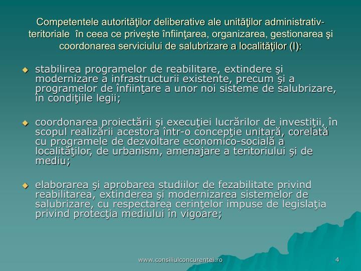 Competentele autorităţilor deliberative ale unităţilor administrativ-teritoriale  în ceea ce priveşte înfiinţarea, organizarea, gestionarea şi coordonarea serviciului de salubrizare a localităţilor (I):