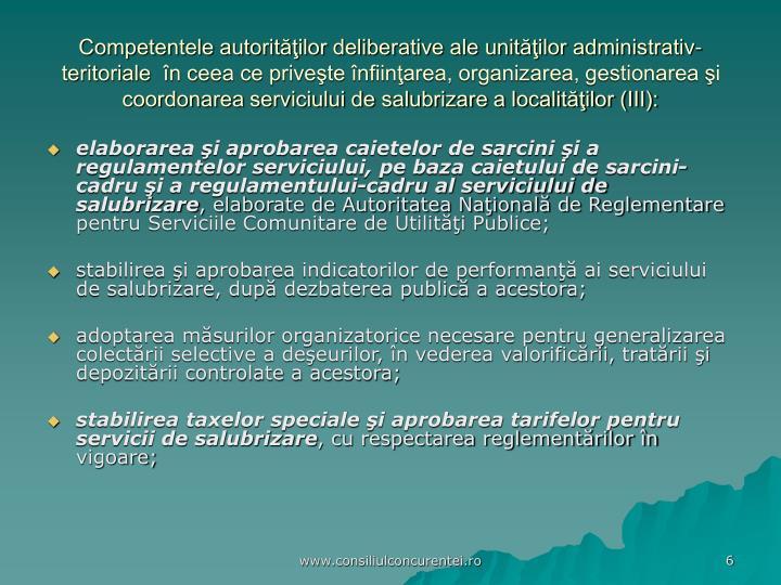 Competentele autorităţilor deliberative ale unităţilor administrativ-teritoriale  în ceea ce priveşte înfiinţarea, organizarea, gestionarea şi coordonarea serviciului de salubrizare a localităţilor (III):