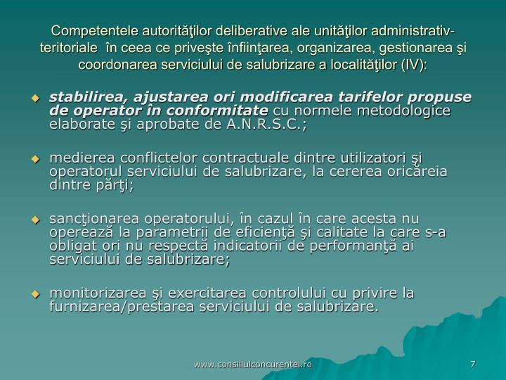 Competentele autorităţilor deliberative ale unităţilor administrativ-teritoriale  în ceea ce priveşte înfiinţarea, organizarea, gestionarea şi coordonarea serviciului de salubrizare a localităţilor (IV):