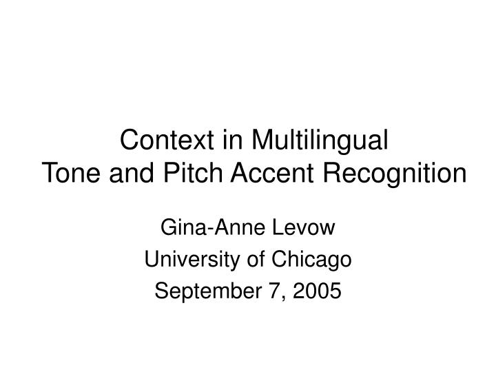 Context in multilingual tone and pitch accent recognition
