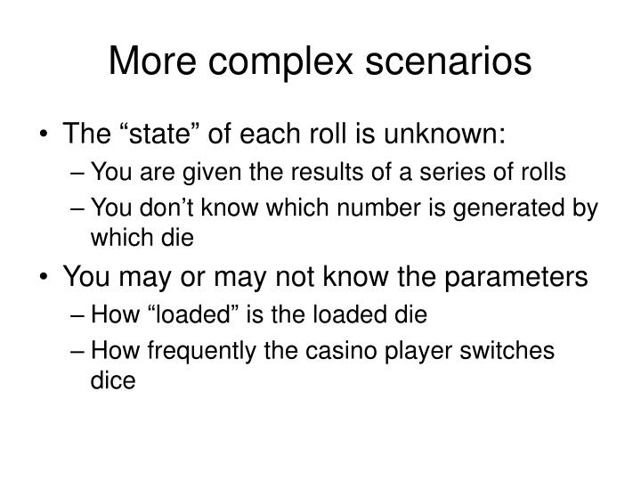 More complex scenarios