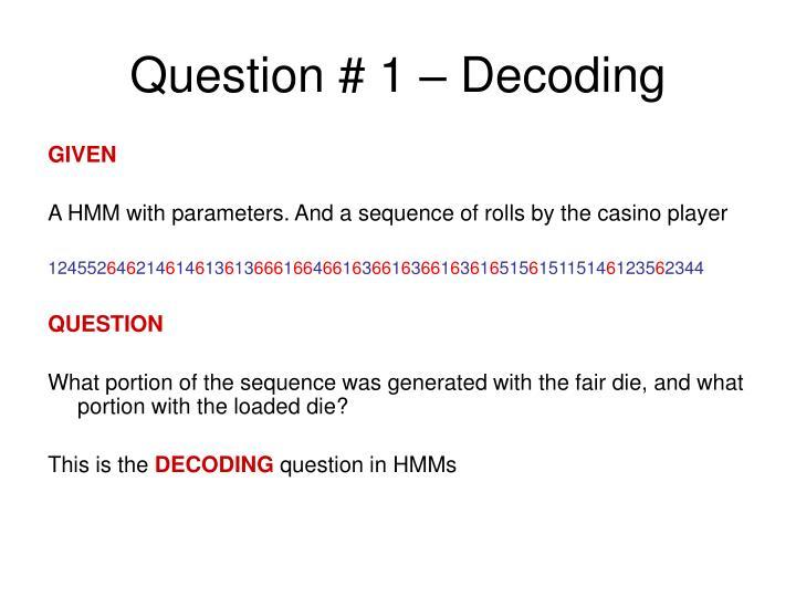 Question # 1 – Decoding