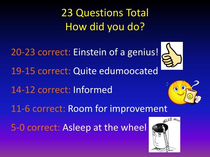 23 Questions Total