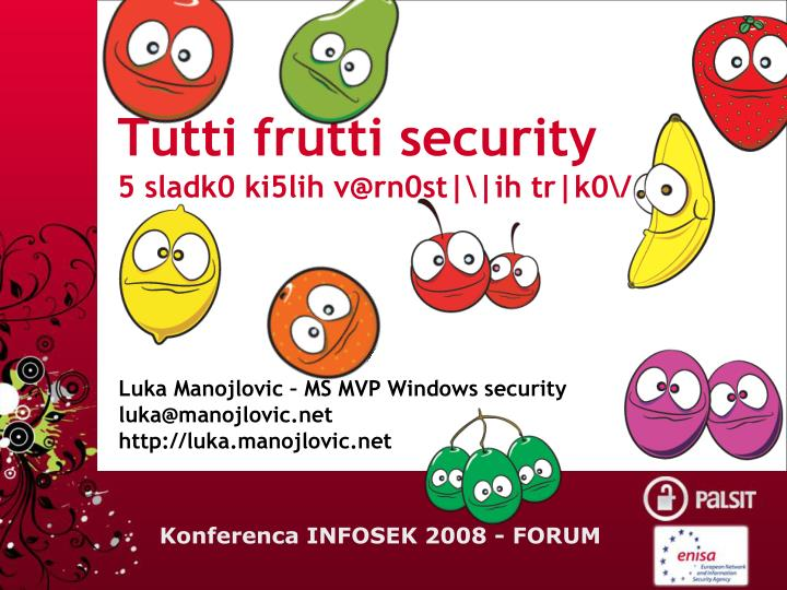 Tutti frutti security