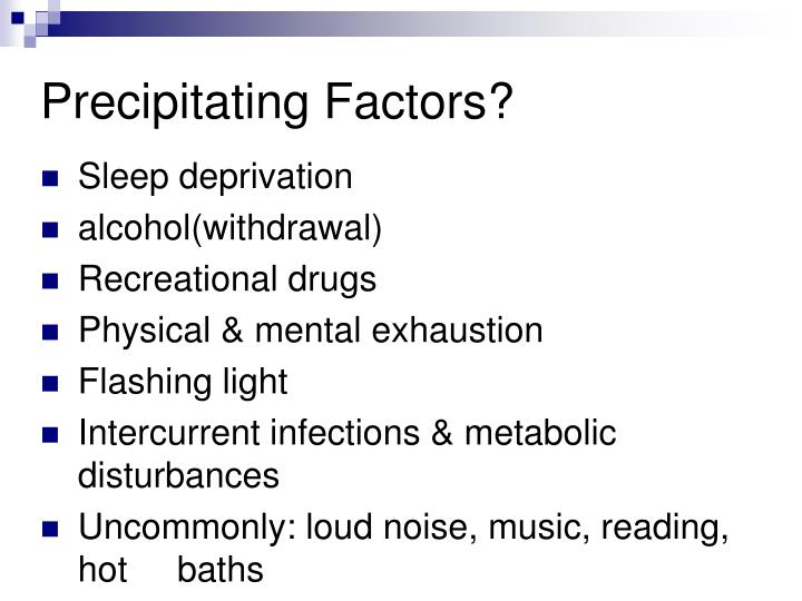 Precipitating Factors?