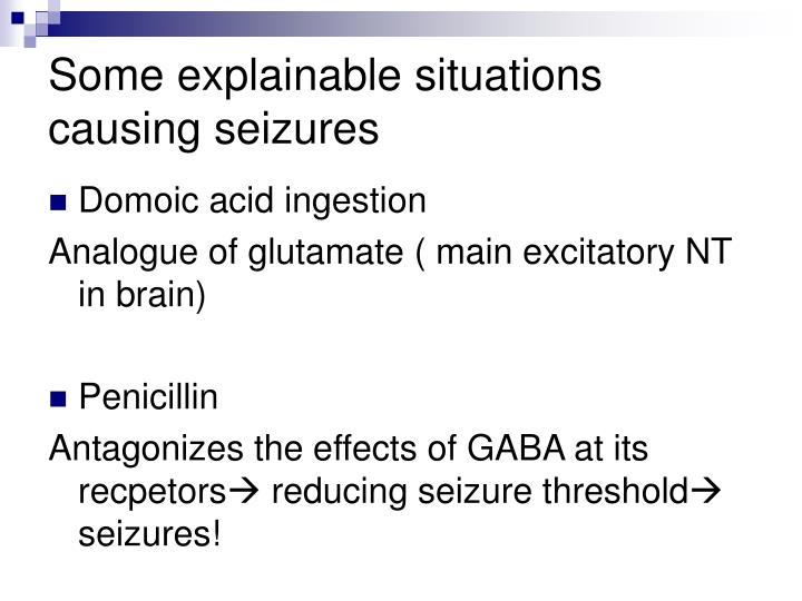 Some explainable situations causing seizures