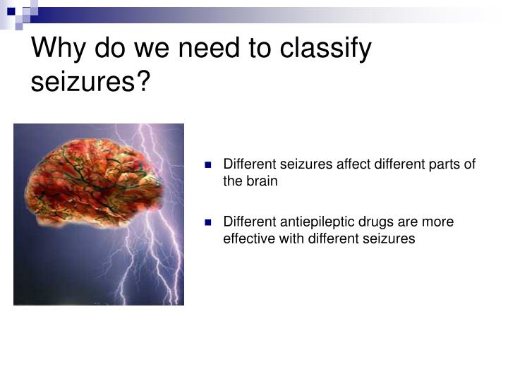 Why do we need to classify seizures?