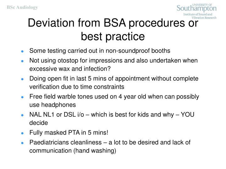 Deviation from BSA procedures or best practice