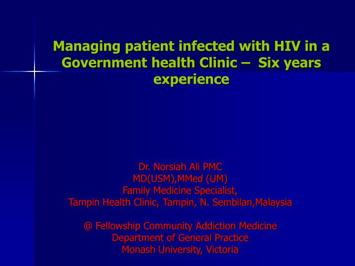 Managing patient infected with hiv in a government health clinic six years experience