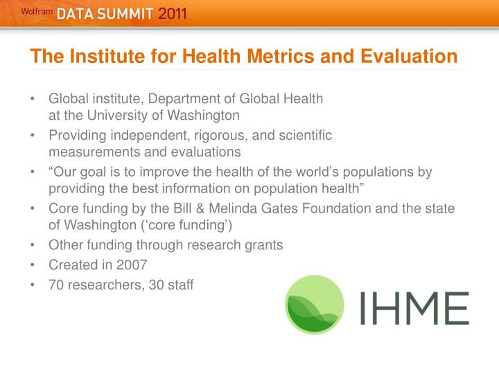 The Institute for Health Metrics and Evaluation