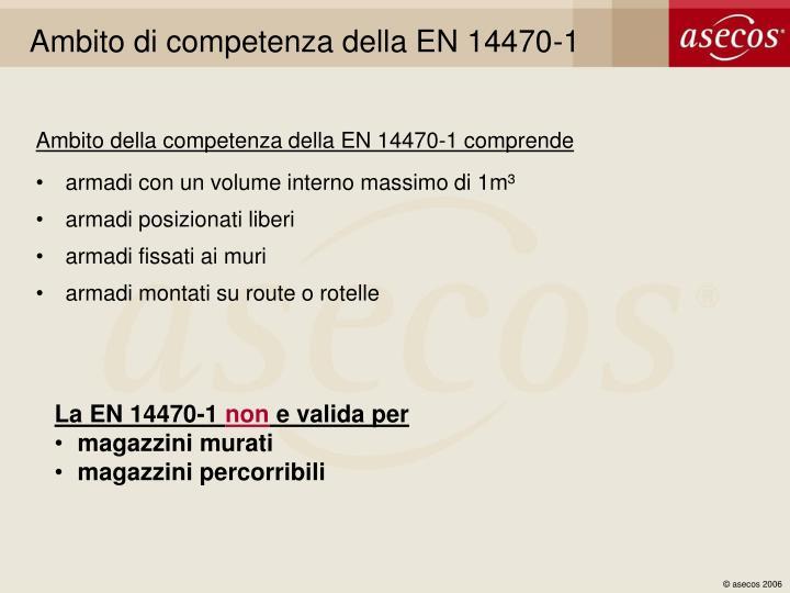 Ambito di competenza della EN 14470-1