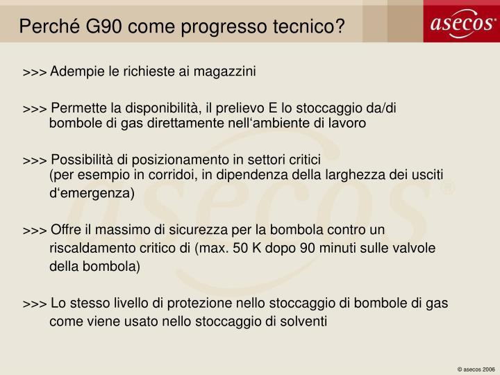Perché G90 come progresso tecnico?