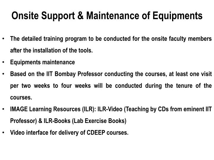 Onsite Support & Maintenance of Equipments