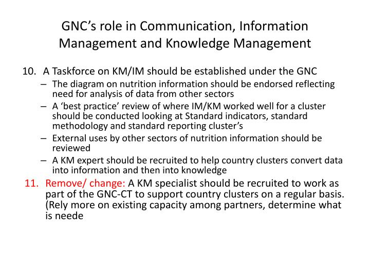 GNC's role in Communication, Information Management and Knowledge Management