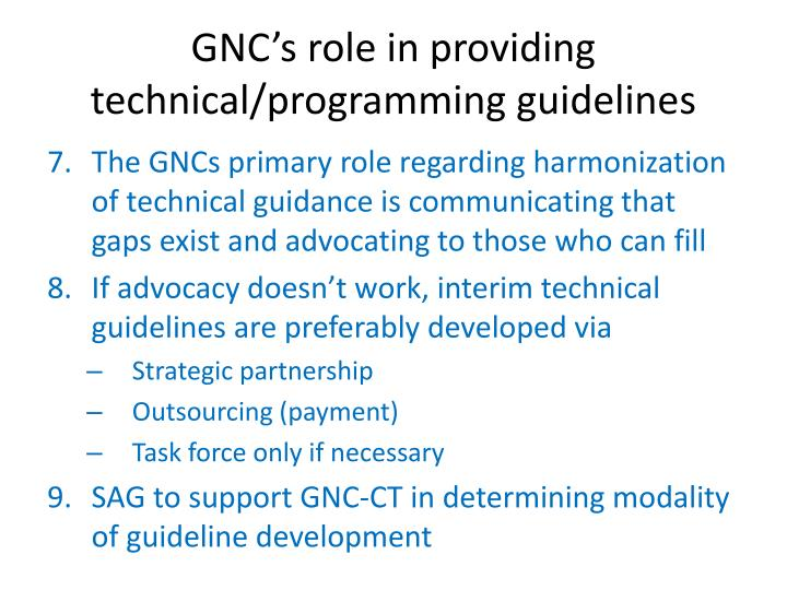 GNC's role in providing technical/programming guidelines