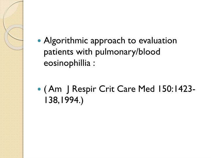 Algorithmic approach to evaluation patients with pulmonary/blood eosinophillia :