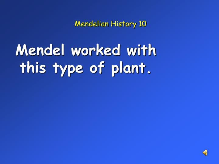 Mendelian History 10