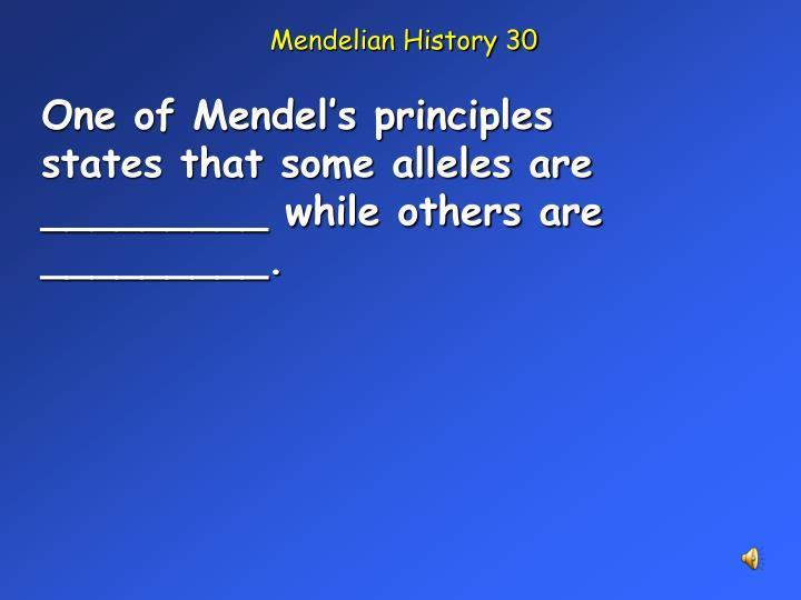 Mendelian History 30