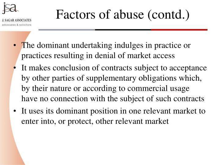 The dominant undertaking indulges in practice or practices resulting in denial of market access