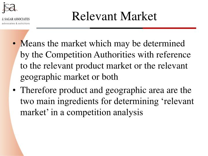 Means the market which may be determined by the Competition Authorities with reference to the relevant product market or the relevant geographic market or both