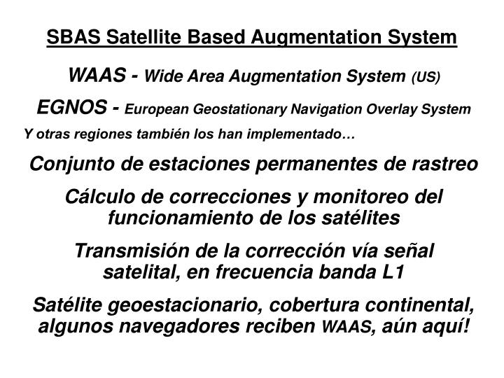 SBAS Satellite Based Augmentation System