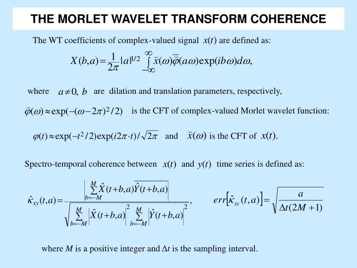 THE MORLET WAVELET TRANSFORM