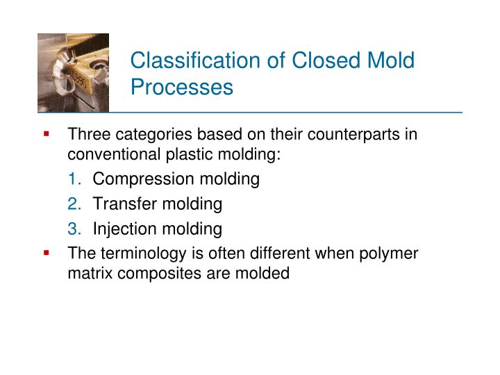 Classification of Closed Mold Processes