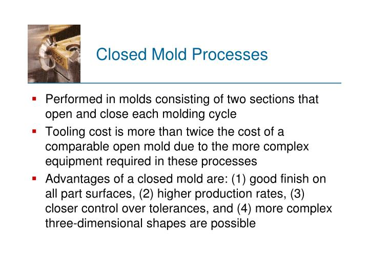 Closed Mold Processes