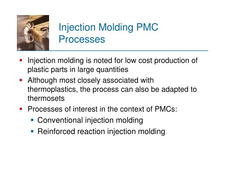 Injection Molding PMC Processes