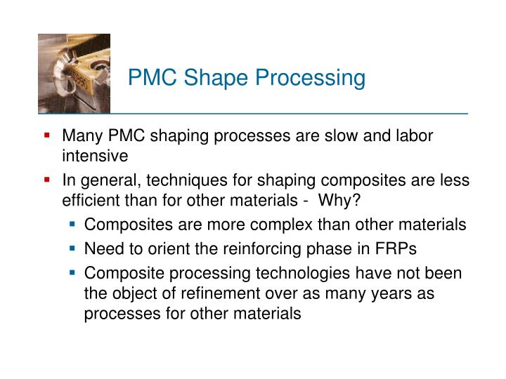 Pmc shape processing