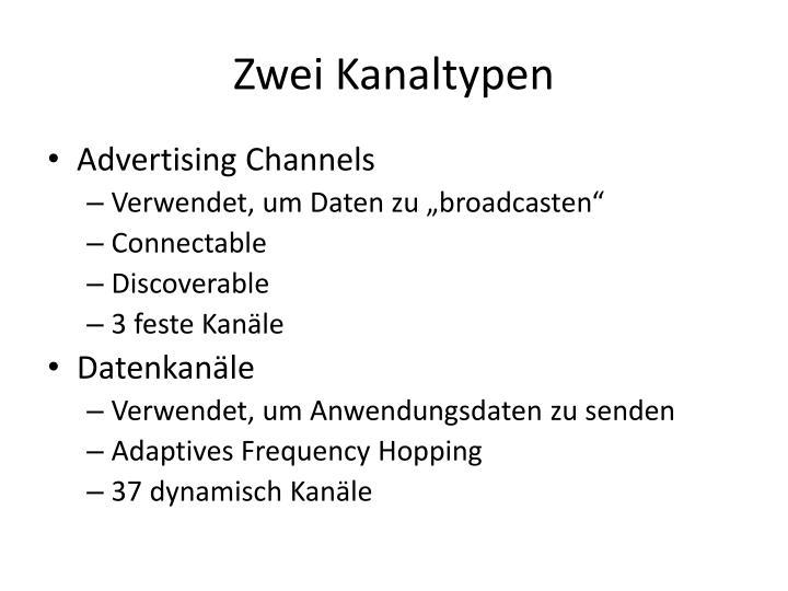 Zwei Kanaltypen