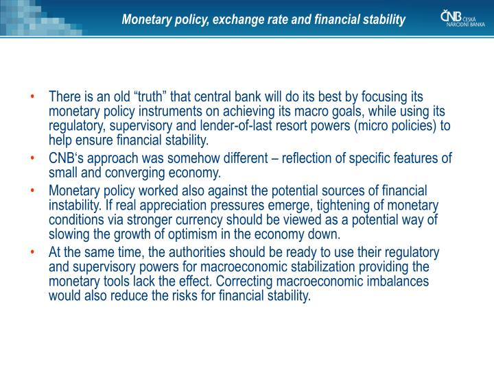 Monetary policy, exchange rate and financial stability