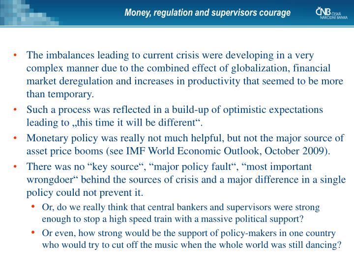 Money, regulation and supervisors courage