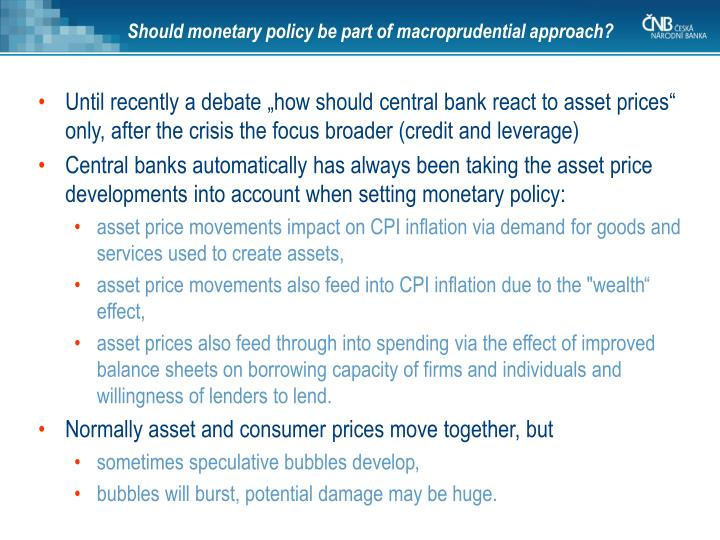 Should monetary policy be part of macroprudential approach?