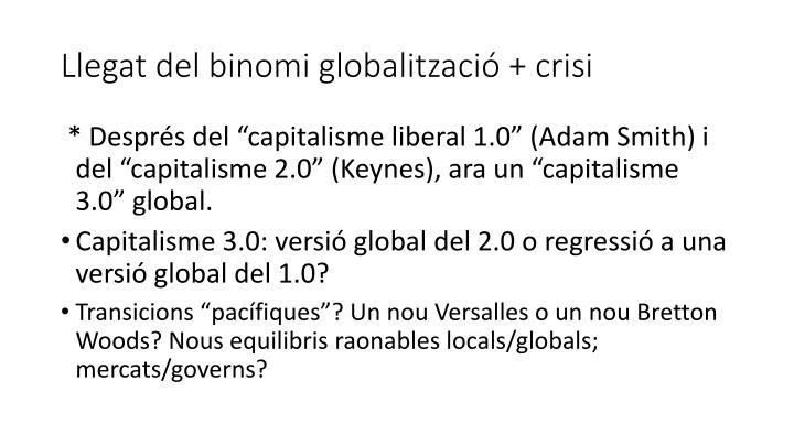 Llegat del binomi globalització + crisi