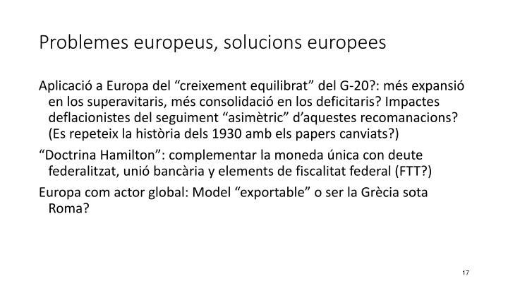 Problemes europeus, solucions europees