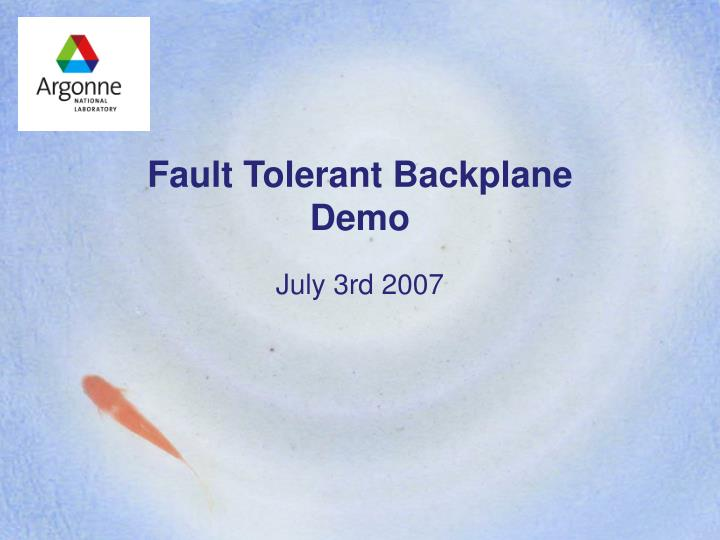 Fault tolerant backplane demo
