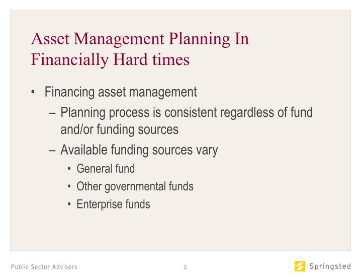 Asset Management Planning In Financially Hard times