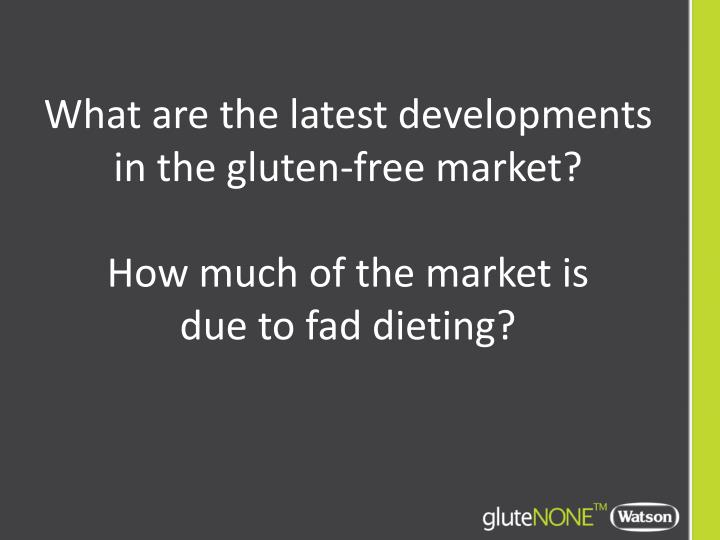 What are the latest developments in the gluten-free market?