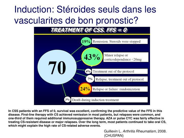 Induction: Stéroides seuls dans les vascularites de bon pronostic?