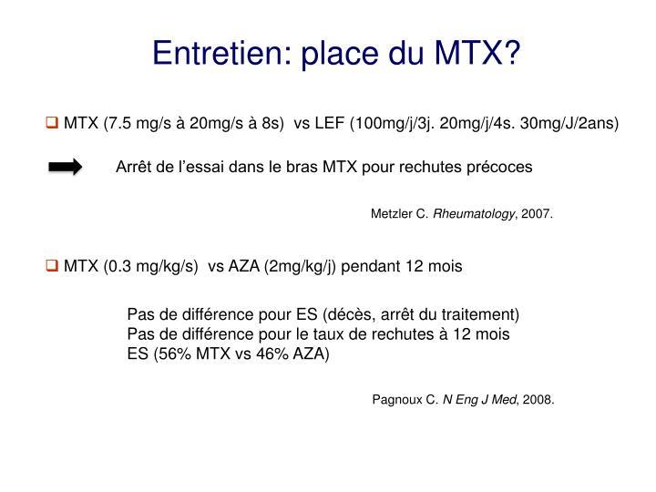 Entretien: place du MTX?